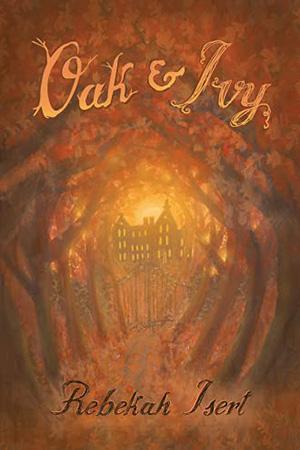 Oak and Ivy by Rebekah Isert
