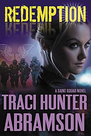 Saint Squad: Redemption by Traci Hunter Abramson