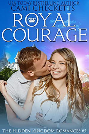 Royal Courage by Cami Checketts