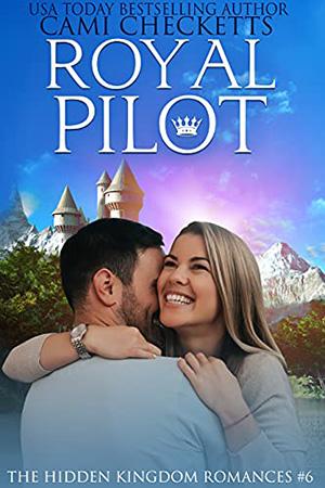 Royal Pilot by Cami Checketts