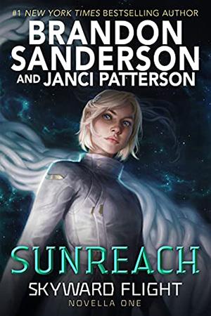 Skyward Flight: Sunreach by Brandon Sanderson and Janci Patterson
