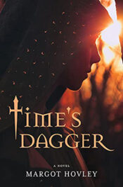 Time's Dagger by Margot Hovley