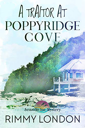 A Traitor at Poppyridge Cove by Rimmy London