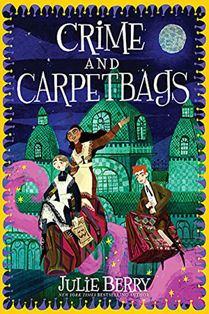 Crime and Carpetbags by Julie Berry