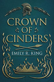 Crown of Cinders by Emily R. King