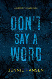Don't Say a Word by Jennie Hansen
