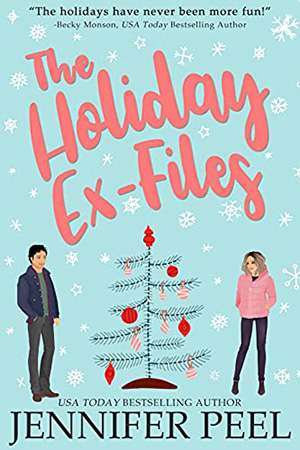 The Holiday Ex-Files by Jennifer Peel