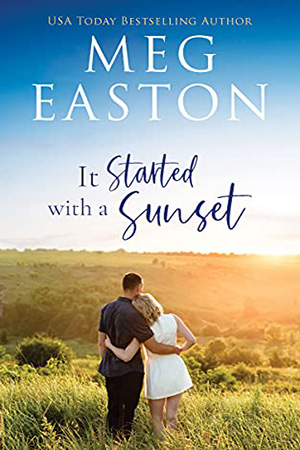 It Started with a Sunset by Meg Easton