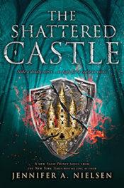 The Shattered Castle by Jennifer A. Nielsen