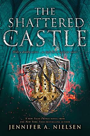 Ascendance: The Shattered Castle by Jennifer A. Nielsen