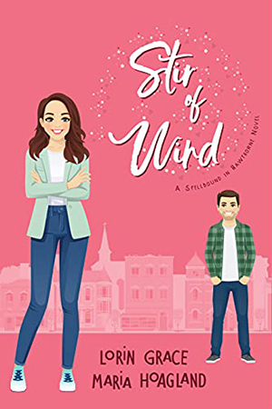Stir of Wind by Lorin Grace and Maria Hoagland